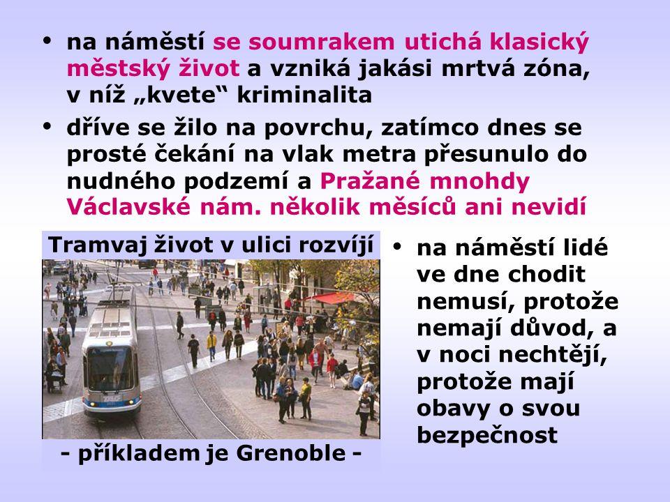  dříve se žilo na povrchu, zatímco dnes se prosté čekání na vlak metra přesunulo do nudného podzemí a Pražané mnohdy Václavské nám.