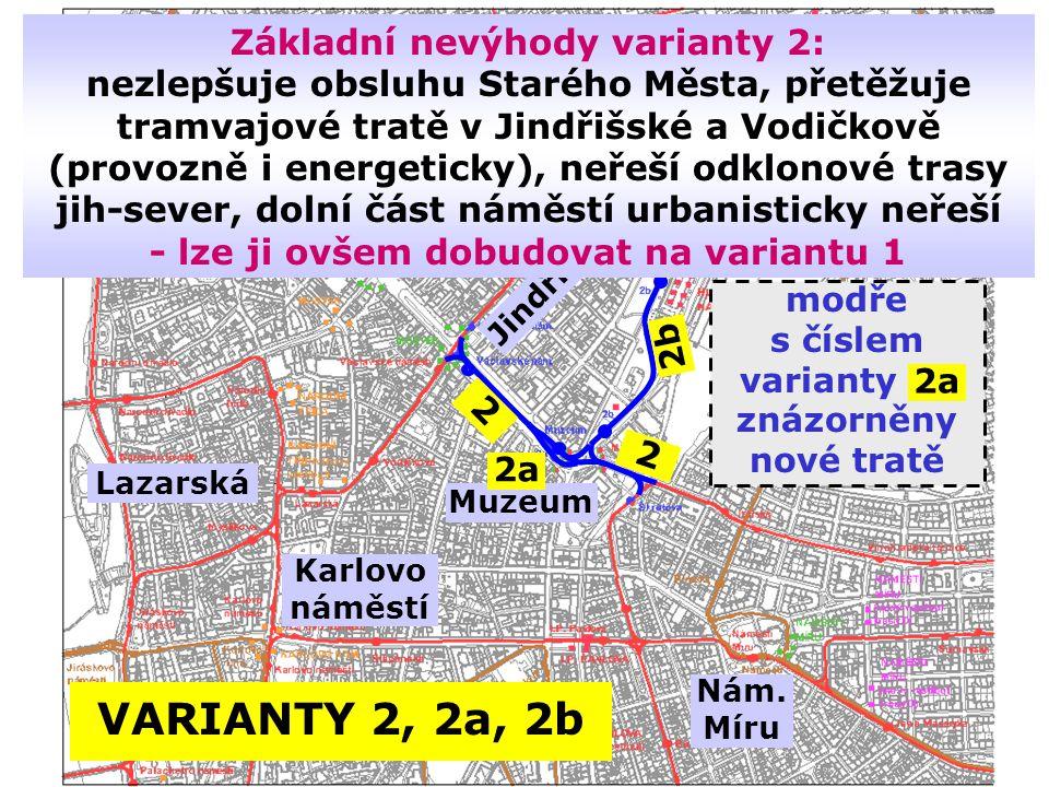 VARIANTY 2, 2a, 2b modře s číslem varianty m znázorněny nové tratě Můstek Nám.