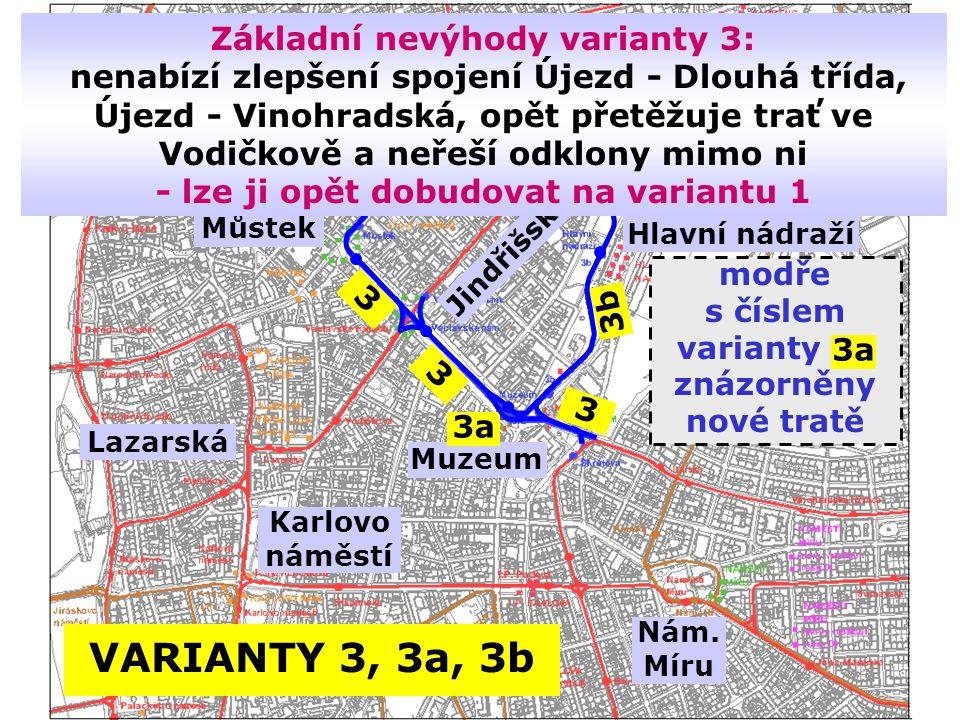 VARIANTY 3, 3a, 3b Můstek Nám.Míru Hlavní nádraží Muzeum Nám.