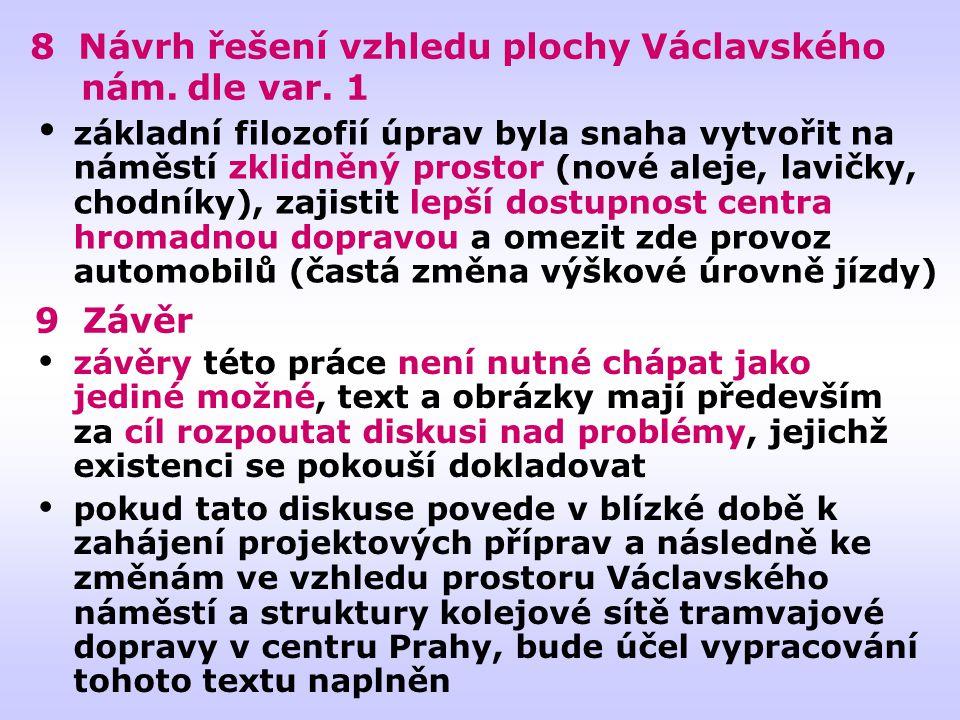 8 Návrh řešení vzhledu plochy Václavského nám.dle var.