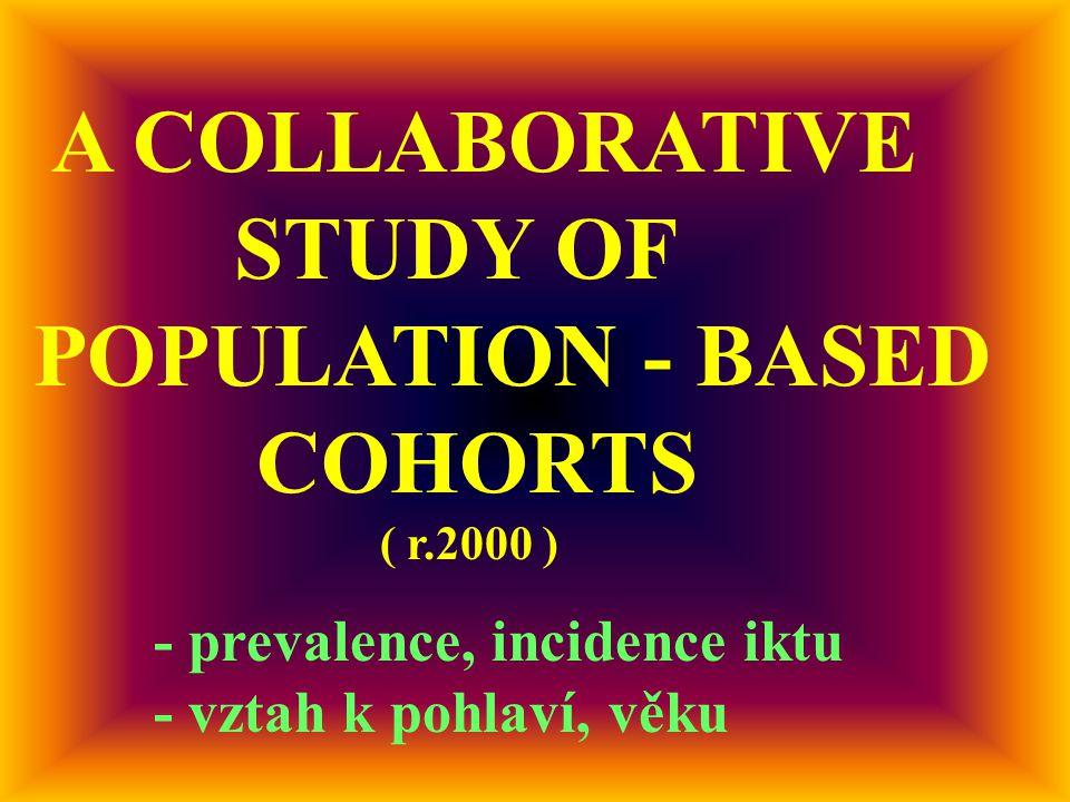 A COLLABORATIVE STUDY OF POPULATION - BASED COHORTS ( r.2000 ) - prevalence, incidence iktu - vztah k pohlaví, věku