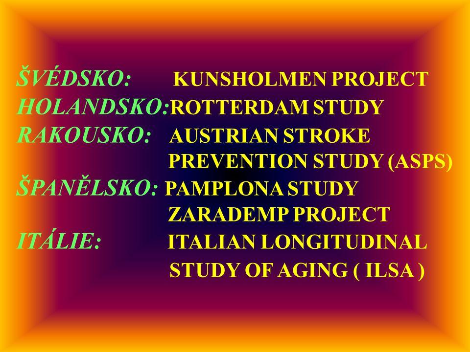 ŠVÉDSKO: KUNSHOLMEN PROJECT HOLANDSKO: ROTTERDAM STUDY RAKOUSKO: AUSTRIAN STROKE PREVENTION STUDY (ASPS) ŠPANĚLSKO: PAMPLONA STUDY ZARADEMP PROJECT ITÁLIE: ITALIAN LONGITUDINAL STUDY OF AGING ( ILSA )