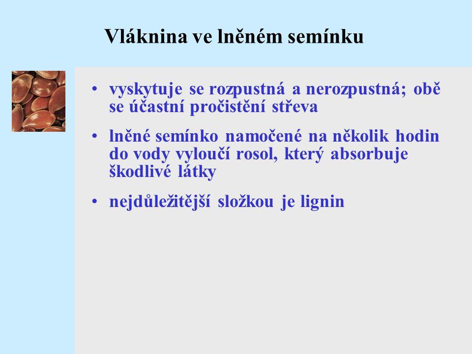 Ligniny (lignany) – fytoestrogen •mají antibakteriální, antivirové a fungicidní vlastnosti •snižují LDL a triglyceridy •ovlivňují procesy, které vedou ke vzniku rakoviny orgánů souvisejících s hormonální činností (prsu, dělohy, prostaty)
