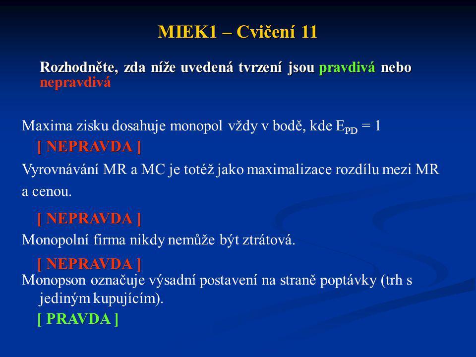 MIEK1 – Cvičení 11 Rozhodněte, zda níže uvedená tvrzení jsou pravdivá nebo Rozhodněte, zda níže uvedená tvrzení jsou pravdivá nebo nepravdivá Maxima z
