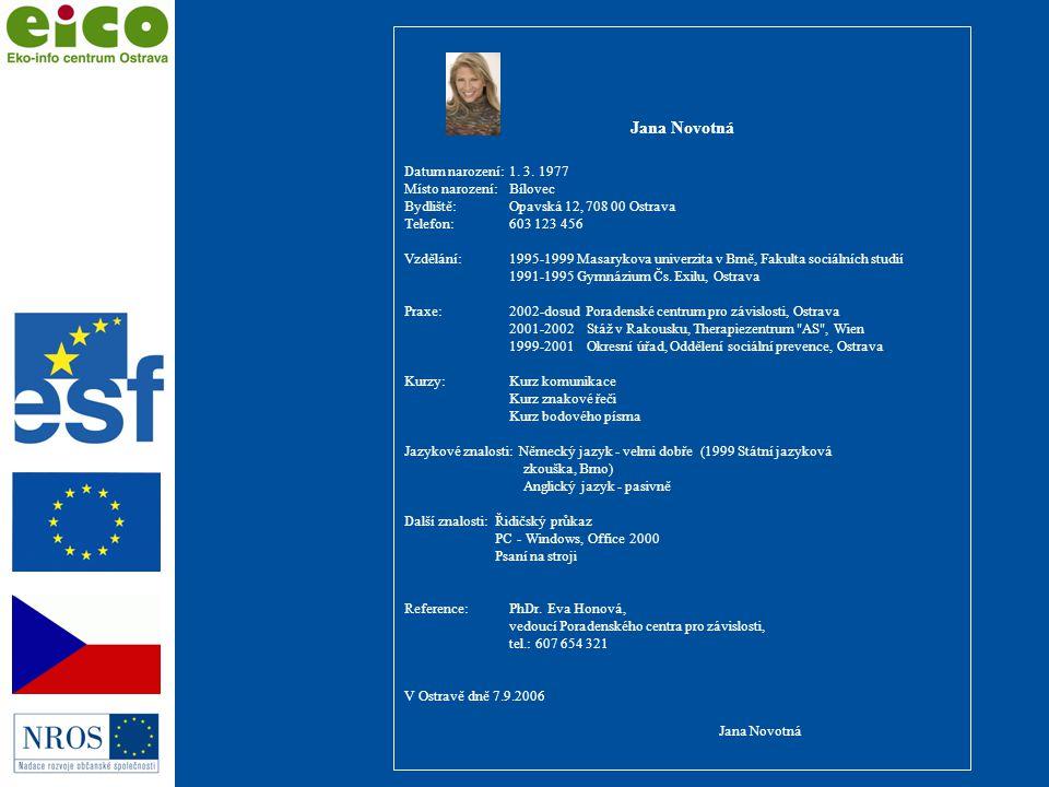 Osobní kontakt • dokumentace s sebou • psací potřeby, poznámkový blok • informace o firmě • včasný příchod • výměna informací - OBOUSTRANNÁ.