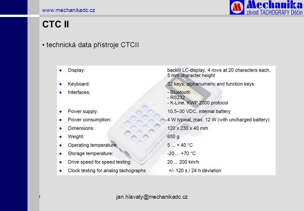 1.4.2009jan.hlavaty@mechanikadc.cz www.mechanikadc.cz CTC II • technická data přístroje CTCII