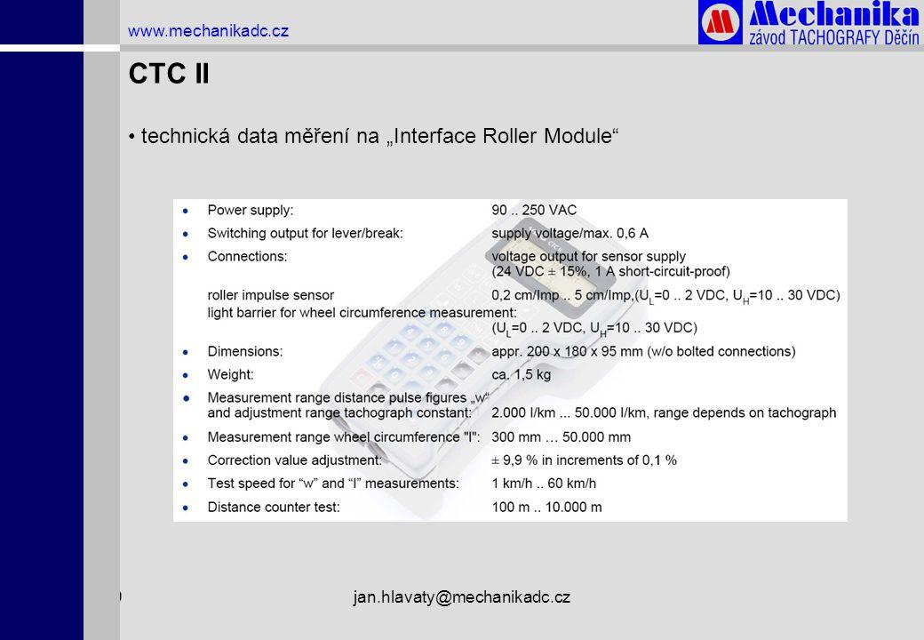 """1.4.2009jan.hlavaty@mechanikadc.cz www.mechanikadc.cz CTC II • technická data měření na """"Interface Roller Module"""""""