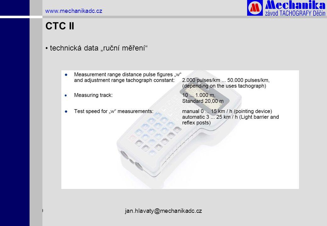"""1.4.2009jan.hlavaty@mechanikadc.cz www.mechanikadc.cz CTC II • technická data """"ruční měření"""""""