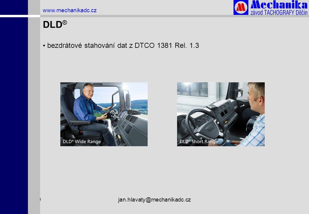 1.4.2009jan.hlavaty@mechanikadc.cz www.mechanikadc.cz DLD ® • bezdrátové stahování dat z DTCO 1381 Rel. 1.3