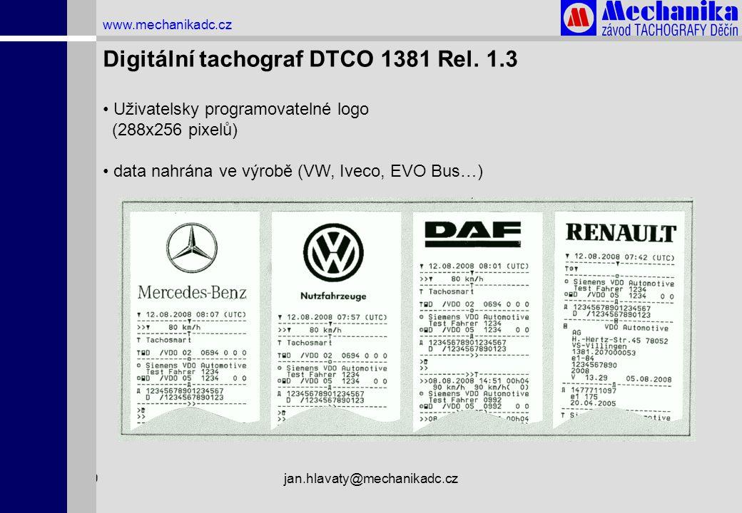 1.4.2009jan.hlavaty@mechanikadc.cz www.mechanikadc.cz Digitální tachograf DTCO 1381 Rel. 1.3 • Uživatelsky programovatelné logo (288x256 pixelů) • dat