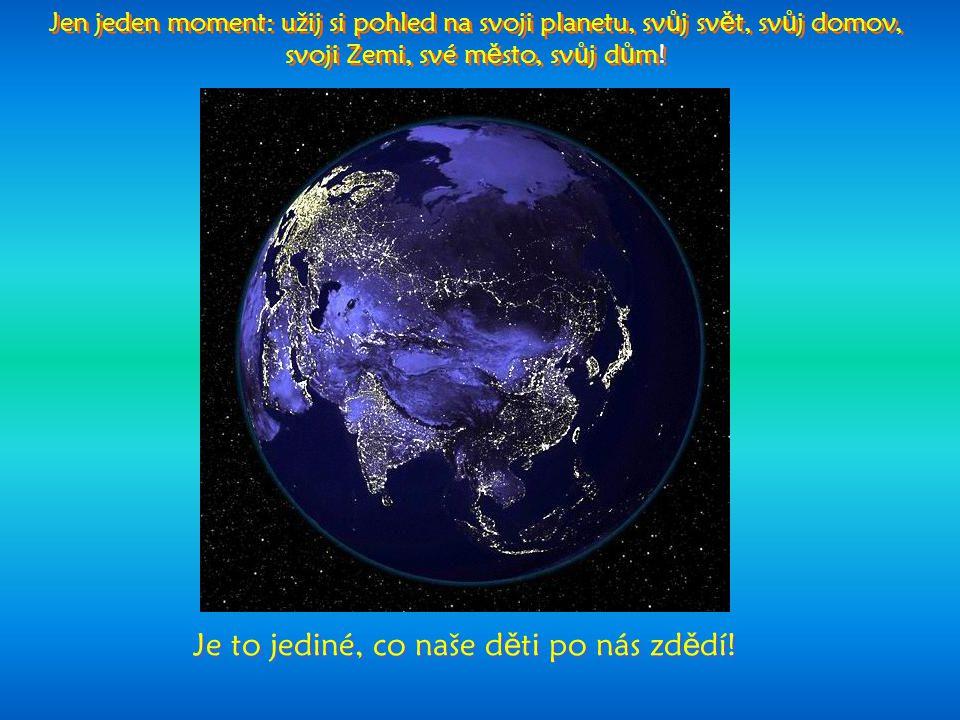 Naše zázračná modrá planeta! Naše zázračná modrá planeta!