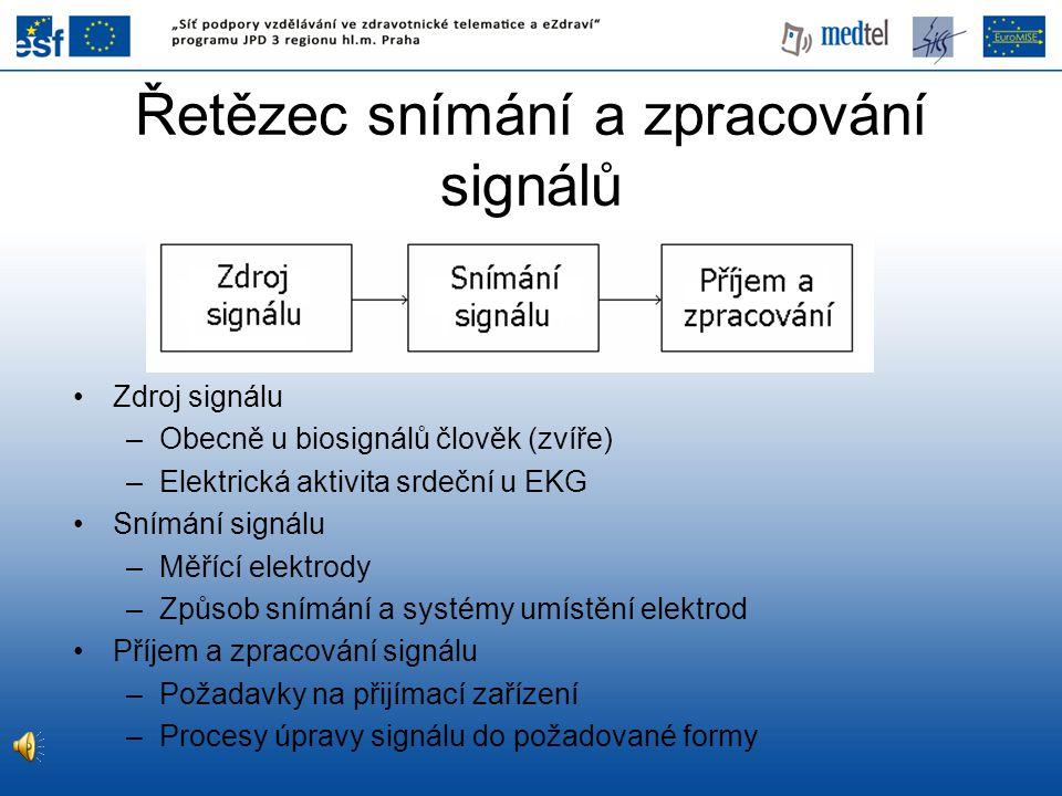 Zesílení signálu •Základními parametry zesilovače jsou –Vstupní odpor [Ω] –Napěťové zesílení [dB]: –Diskriminační činitel CMRR [dB]: U d – rozdílové napětí, U s – souhlasné napětí •Parametry EKG zesilovače (předzesilovače) –Vysoký vstupní odpor (řádově 1 až 10 MΩ) –Vysoký napěťový zisk zesilovače (60  100dB) –Vysoký diskriminační činitel CMRR ≥ 100 dB