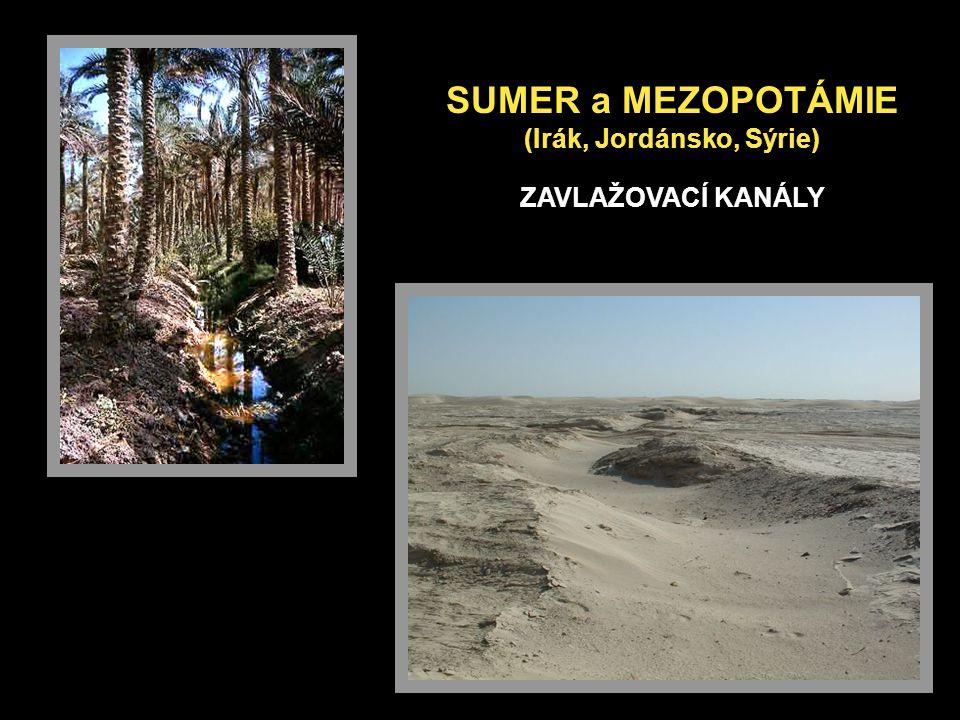 SUMER a MEZOPOTÁMIE (Irák, Jordánsko, Sýrie) ZAVLAŽOVACÍ KANÁLY