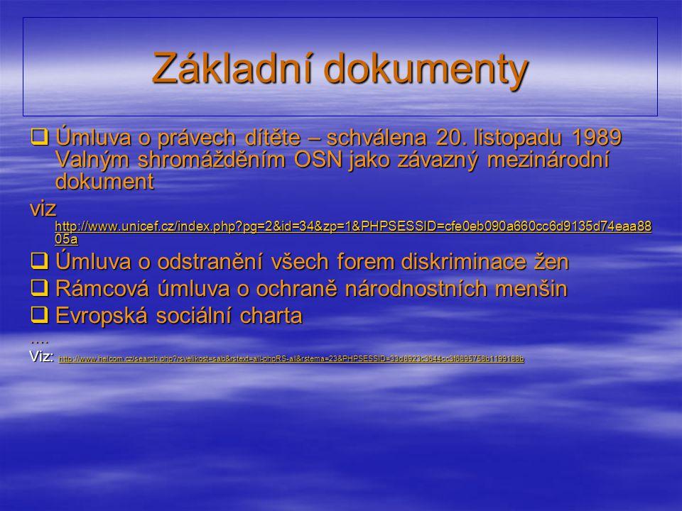 Základní dokumenty ÚÚÚÚmluva o právech dítěte – schválena 20. listopadu 1989 Valným shromážděním OSN jako závazný mezinárodní dokument viz hhhh tt