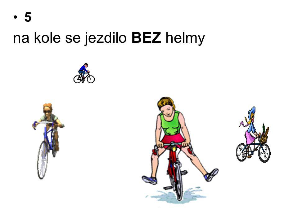 •5 na kole se jezdilo BEZ helmy
