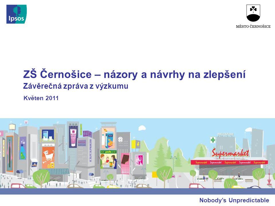 ZŠ Černošice – názory a návrhy na zlepšení Nobody's Unpredictable Závěrečná zpráva z výzkumu Květen 2011