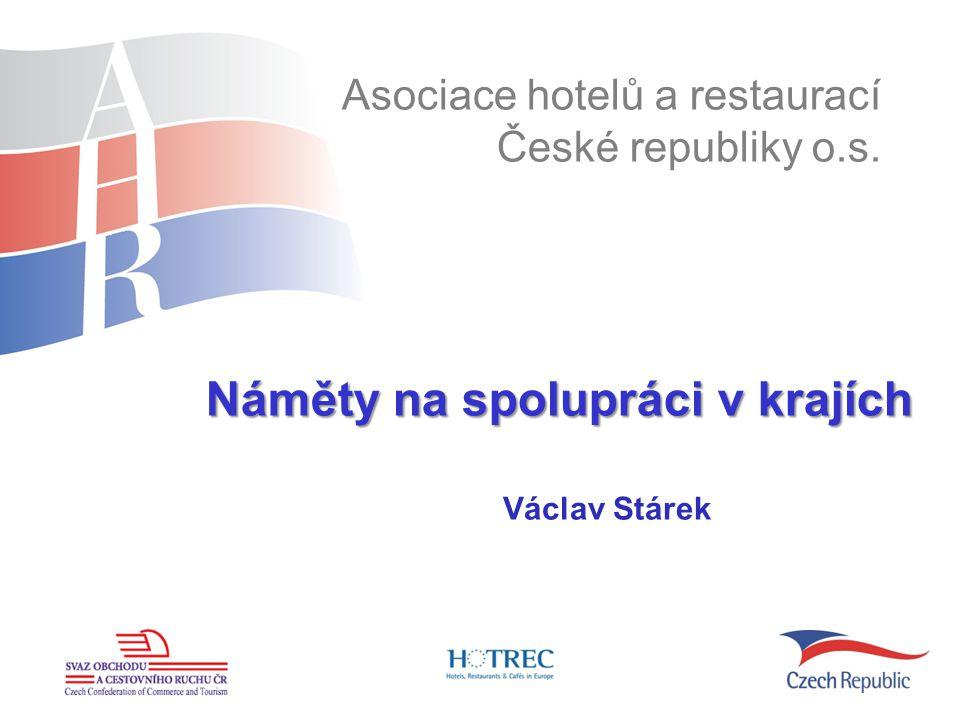 www.ahrcr.cz Náměty na spolupráci v krajích Asociace hotelů a restaurací České republiky o.s.