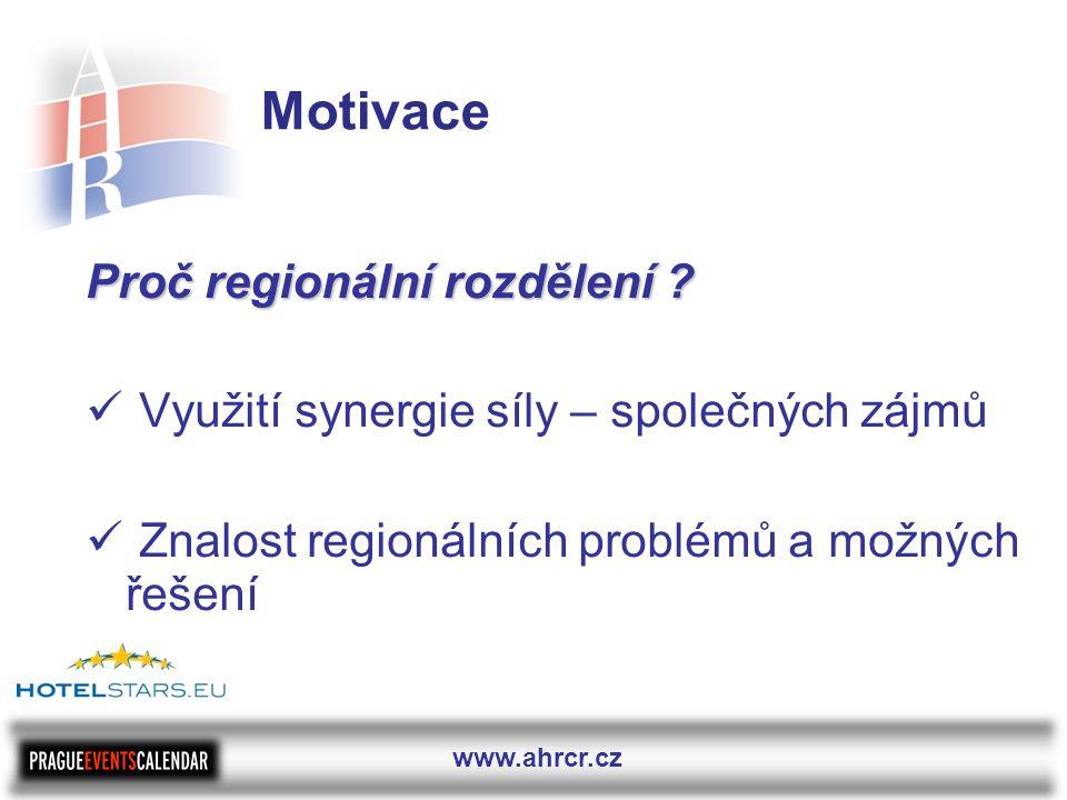 www.ahrcr.cz Motivace Proč regionální rozdělení .