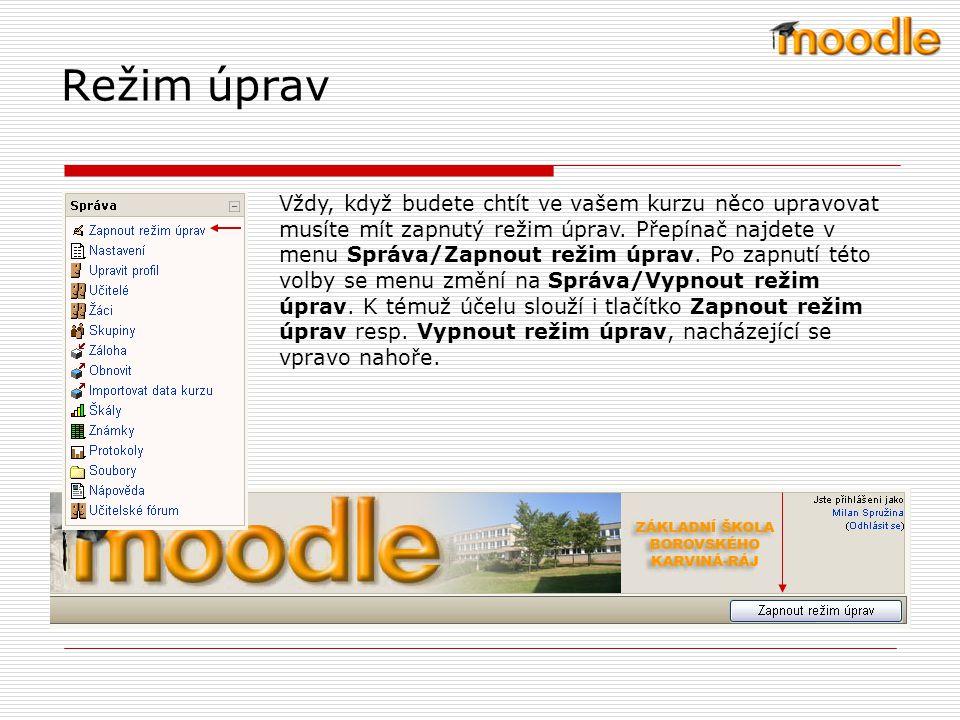 Použitý text vychází z Nápovědy k Moodlu Pohyb ve struktuře Moodlu K pohybu ve struktuře Moodlu je velmi vhodné používat navigační lištu.