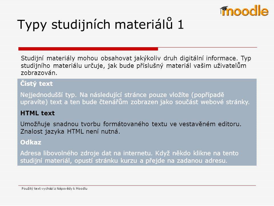 Použitý text vychází z Nápovědy k Moodlu Testy Tento modul umožňuje vytvářet a zadávat testy. Testy se mohou skládat z otázek několika typů: výběr z v