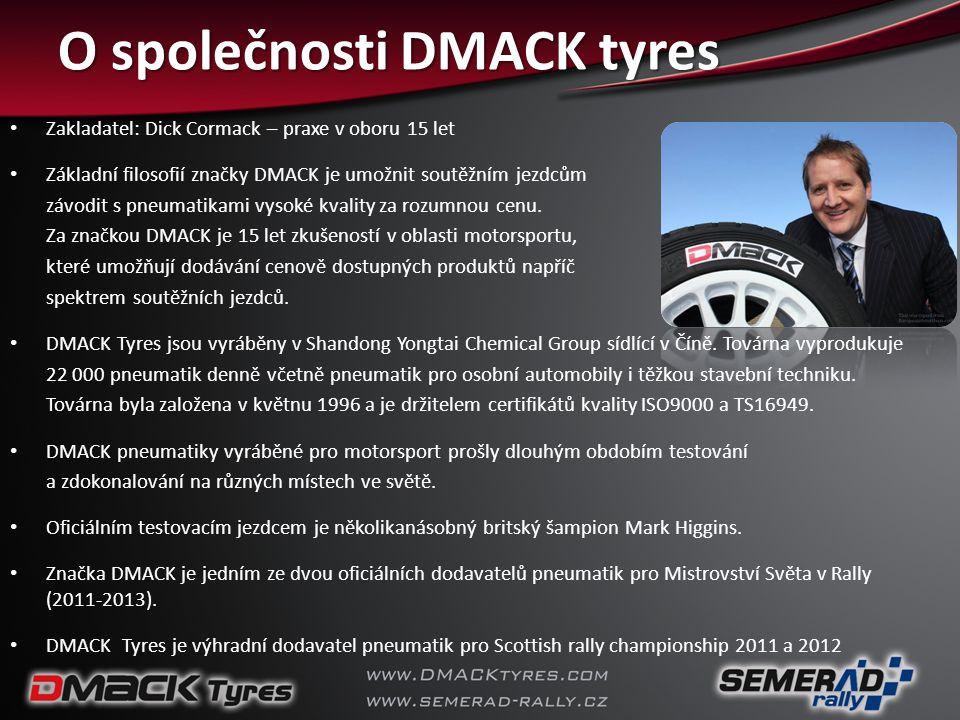 O společnosti DMACK tyres O společnosti DMACK tyres • Zakladatel: Dick Cormack – praxe v oboru 15 let • Základní filosofií značky DMACK je umožnit sou