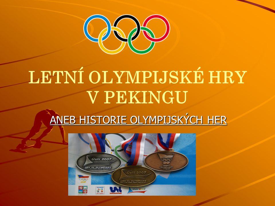LETNÍ OLYMPIJSKÉ HRY V PEKINGU ANEB HISTORIE OLYMPIJSKÝCH HER