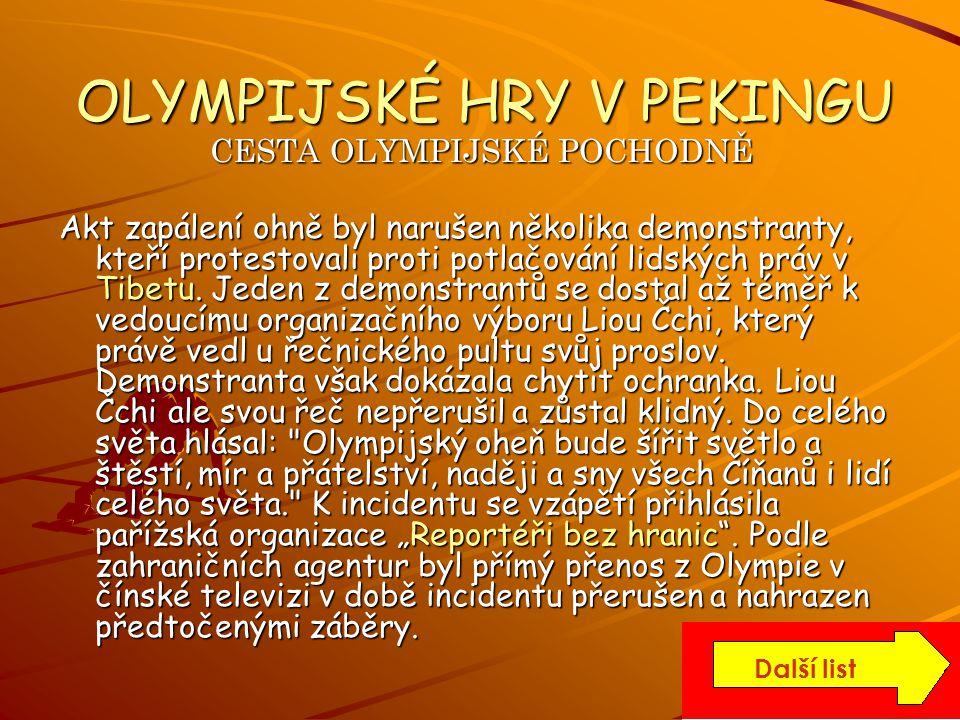OLYMPIJSKÉ HRY V PEKINGU CESTA OLYMPIJSKÉ POCHODNĚ Žádný z komentátorů neinformoval o tom, co se přímo na místě událo.