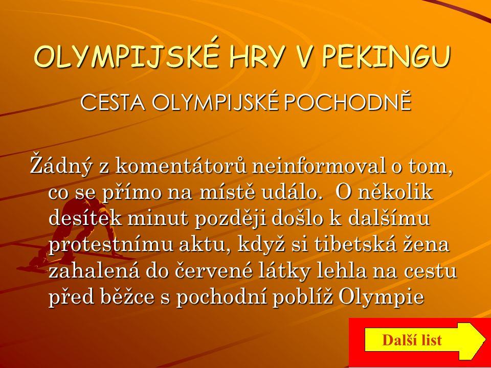 OLYMPIJSKÉ HRY V PEKINGU OLYMP. POCHODEŇ OLYMP. OHEŇ Další list