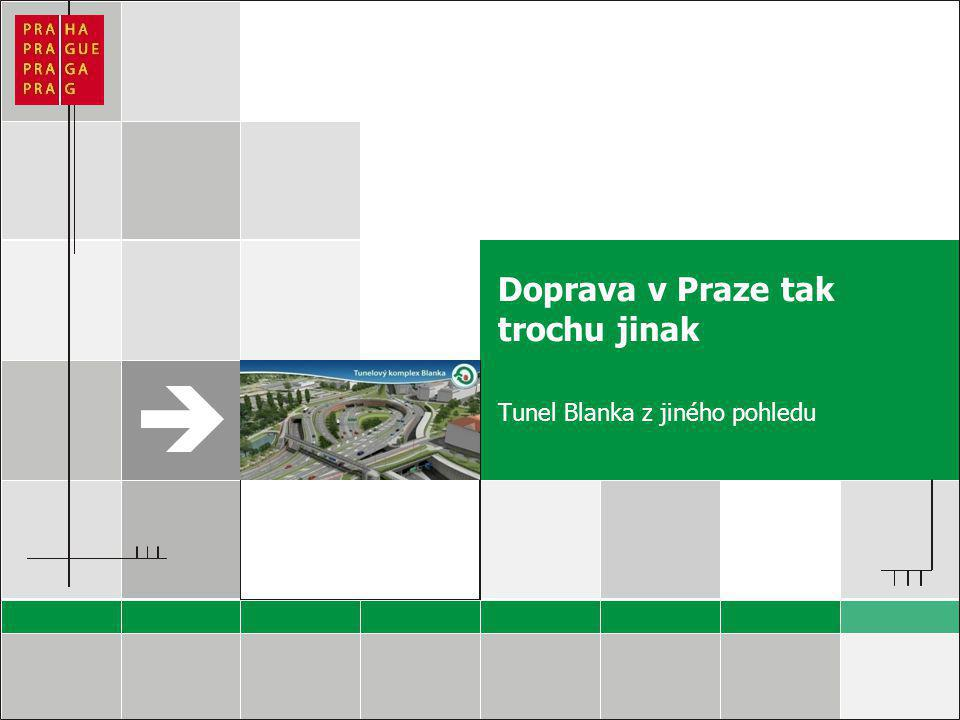 Sem vložte LOGO klienta. Doprava v Praze tak trochu jinak Tunel Blanka z jiného pohledu