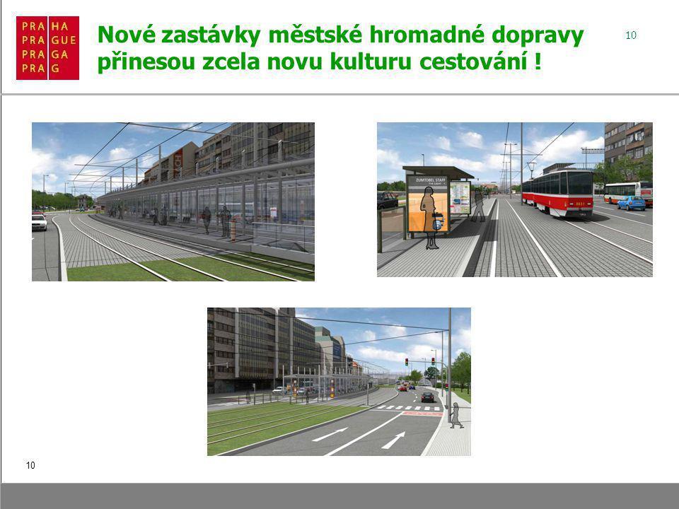 10 Nové zastávky městské hromadné dopravy přinesou zcela novu kulturu cestování ! 10