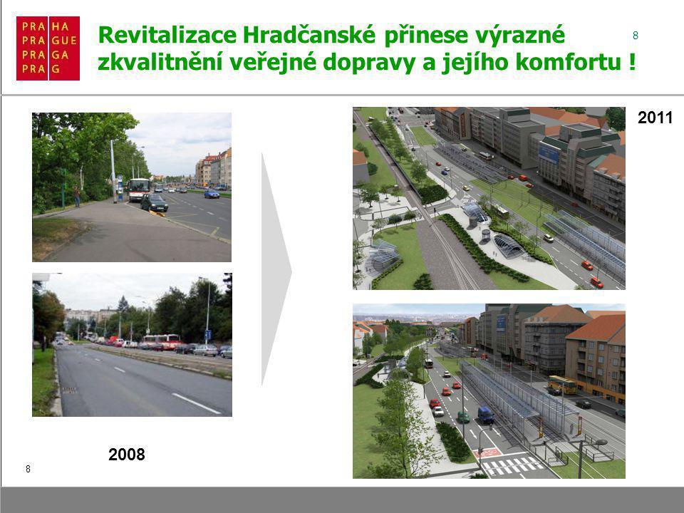 8 Revitalizace Hradčanské přinese výrazné zkvalitnění veřejné dopravy a jejího komfortu .