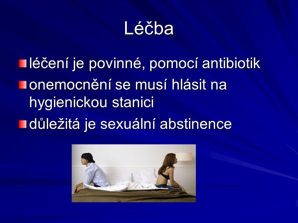 Léčba léčení je povinné, pomocí antibiotik onemocnění se musí hlásit na hygienickou stanici důležitá je sexuální abstinence