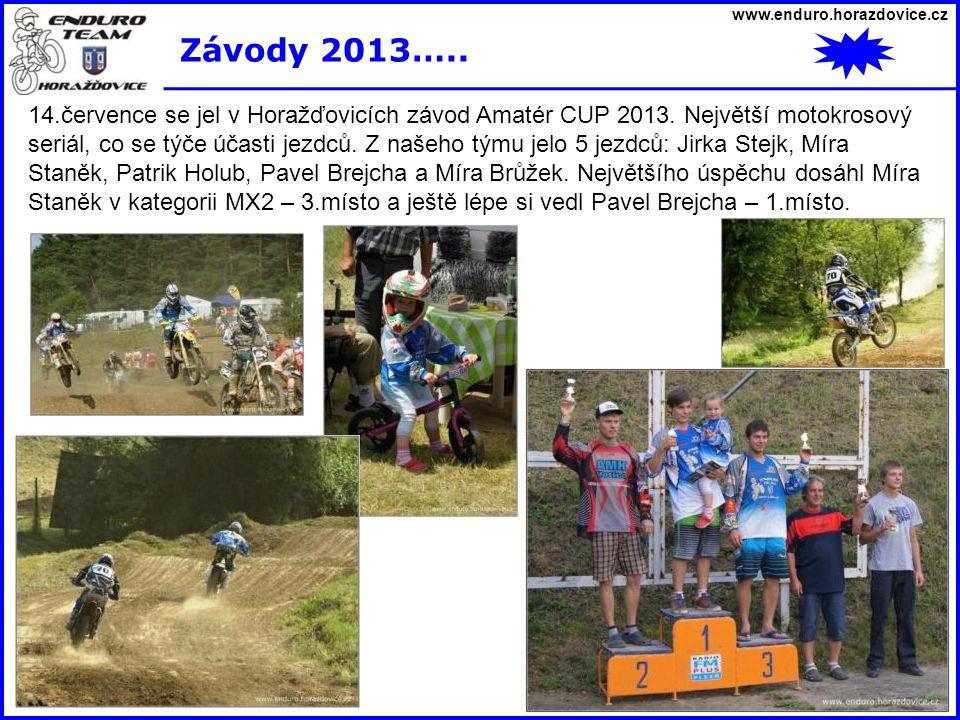 www.enduro.horazdovice.cz Závody 2013….. 14.července se jel v Horažďovicích závod Amatér CUP 2013. Největší motokrosový seriál, co se týče účasti jezd