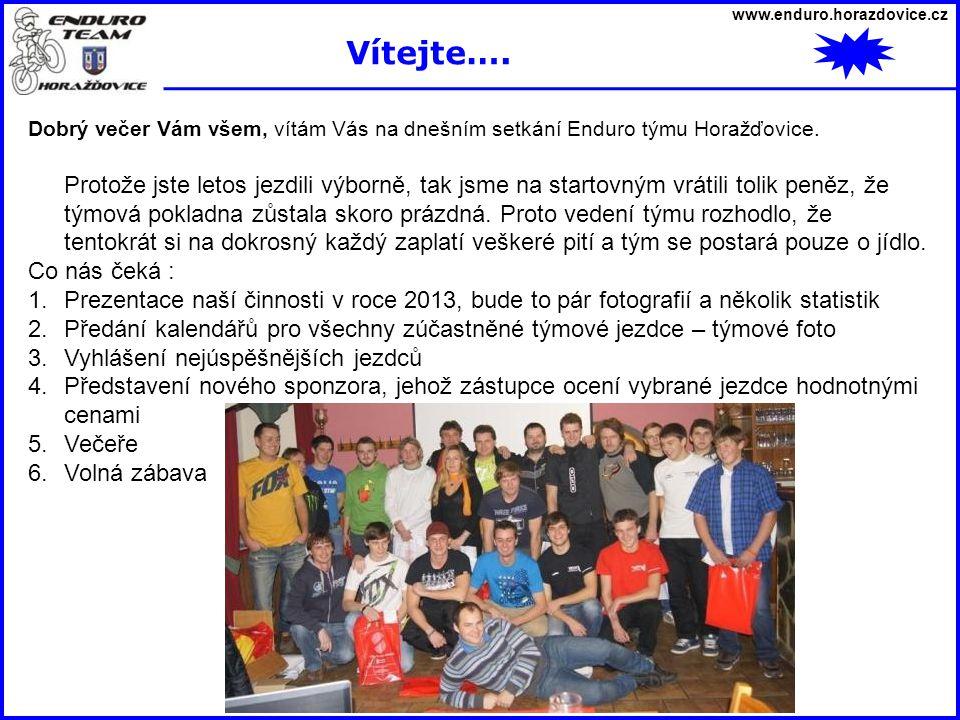www.enduro.horazdovice.cz Enduro team Horažďovice byl založen v lednu 2007 jako občanské sdružení, takže v lednu oslavíme osmé narozeniny.