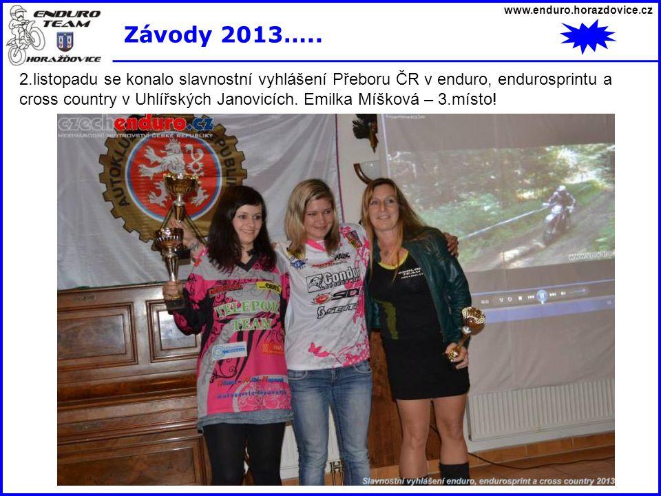 www.enduro.horazdovice.cz Závody 2013….. 2.listopadu se konalo slavnostní vyhlášení Přeboru ČR v enduro, endurosprintu a cross country v Uhlířských Ja