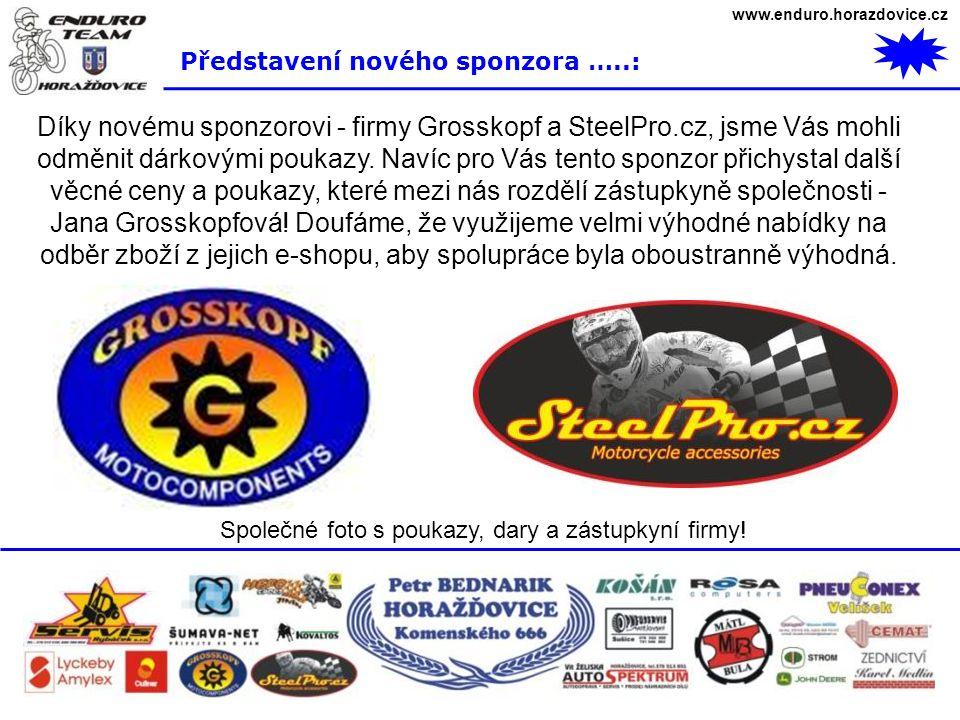 www.enduro.horazdovice.cz Představení nového sponzora …..: Díky novému sponzorovi - firmy Grosskopf a SteelPro.cz, jsme Vás mohli odměnit dárkovými po