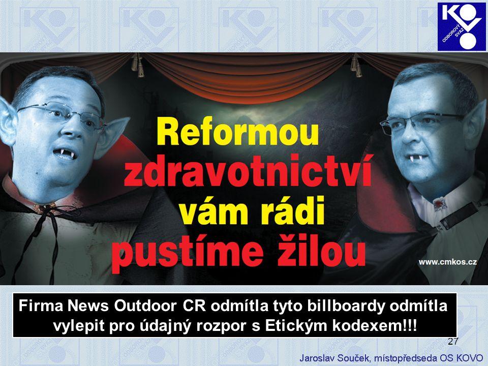 27 Firma News Outdoor CR odmítla tyto billboardy odmítla vylepit pro údajný rozpor s Etickým kodexem!!!