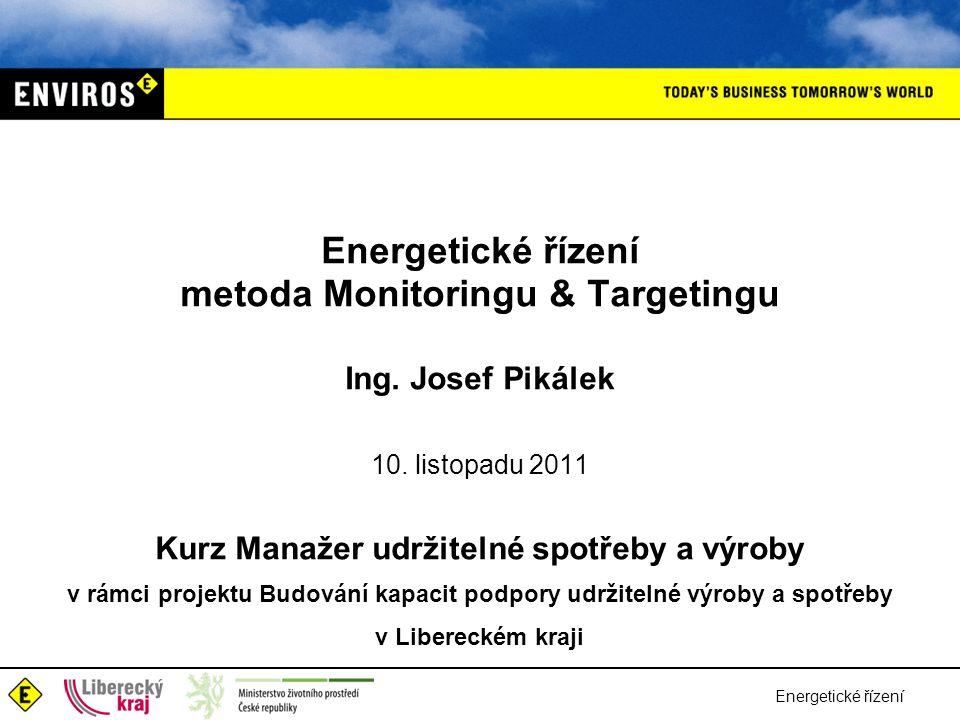 Energetické řízení Obsah •Princip přístupu •Nástroj energetického řízení – metoda M&T •Odhad potenciálu úspor •Vyhledávání úsporných opatření