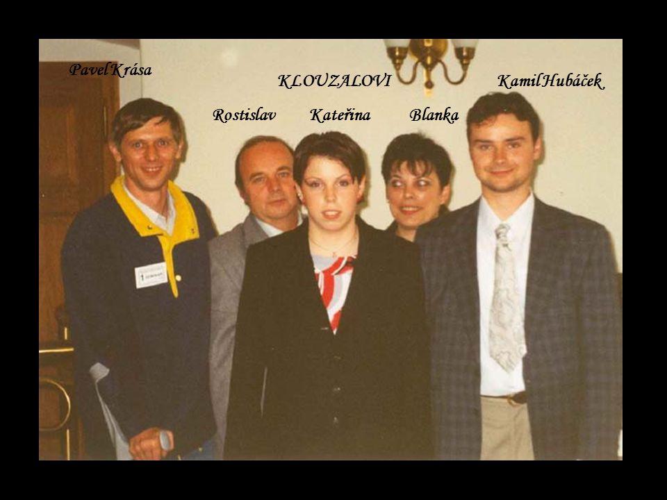 Pavel Krása KLOUZALOVI Rostislav Kateřina Blanka Kamil Hubáček
