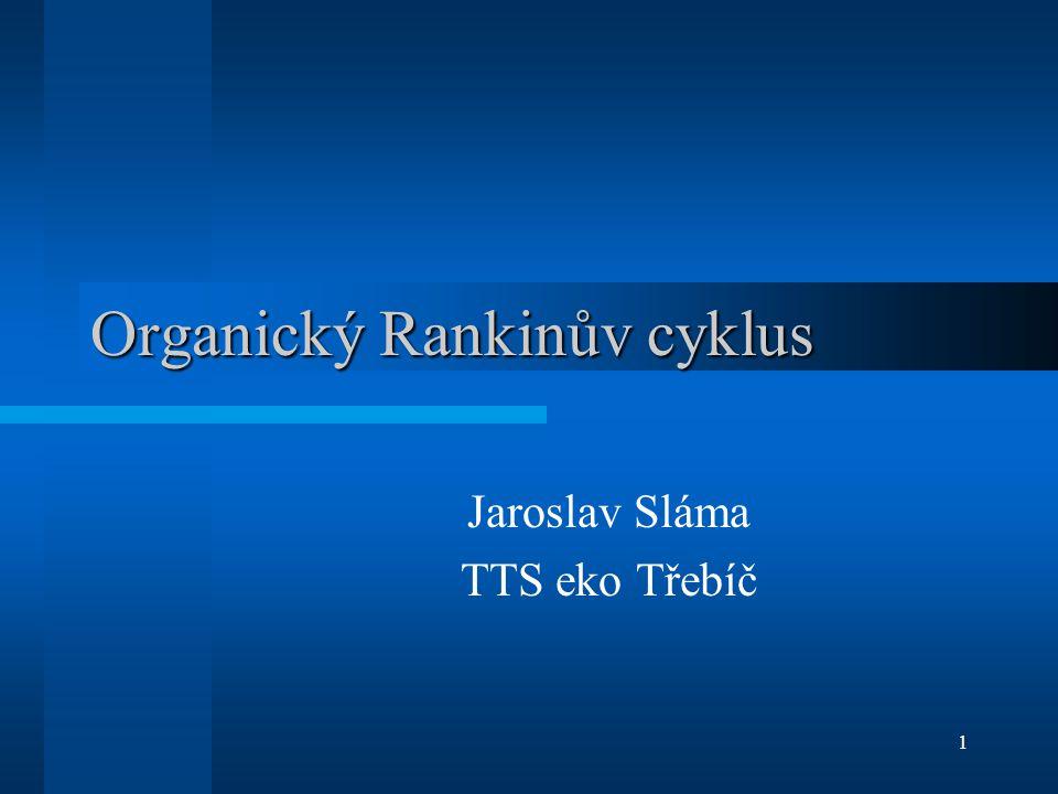 1 Organický Rankinův cyklus Jaroslav Sláma TTS eko Třebíč