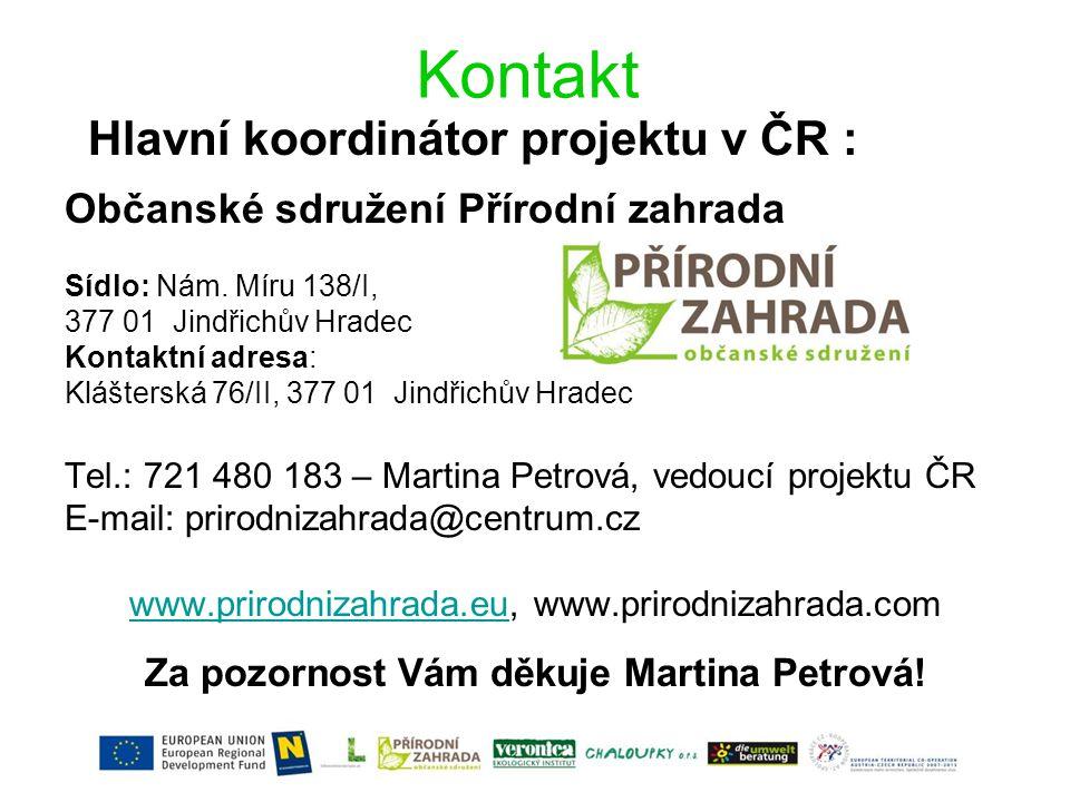 Kontakt Hlavní koordinátor projektu v ČR : Občanské sdružení Přírodní zahrada Sídlo: Nám.