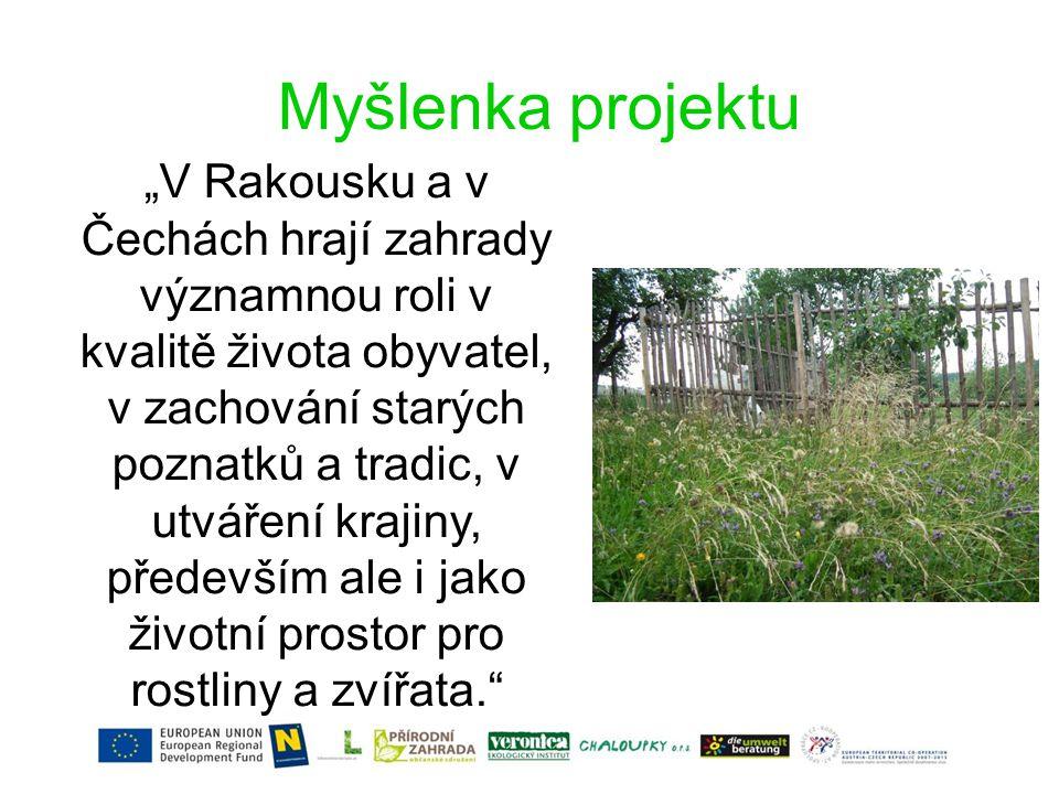 """Myšlenka projektu """"V Rakousku a v Čechách hrají zahrady významnou roli v kvalitě života obyvatel, v zachování starých poznatků a tradic, v utváření krajiny, především ale i jako životní prostor pro rostliny a zvířata."""