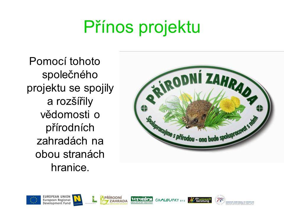Přínos projektu Pomocí tohoto společného projektu se spojily a rozšířily vědomosti o přírodních zahradách na obou stranách hranice.