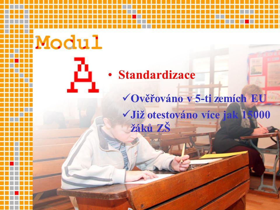 •Standardizace  Ověřováno v 5-ti zemích EU  Již otestováno více jak 15000 žáků ZŠ