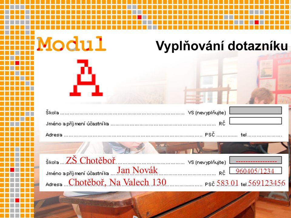 ZŠ Chotěboř Jan Novák 960405/1234 ----------------- Chotěboř, Na Valech 130 583 01569123456 Vyplňování dotazníku