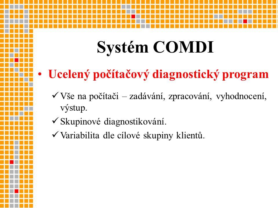•Ucelený počítačový diagnostický program  Vše na počítači – zadávání, zpracování, vyhodnocení, výstup.