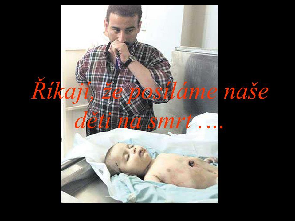 Říkají, že posíláme naše děti na smrt.…