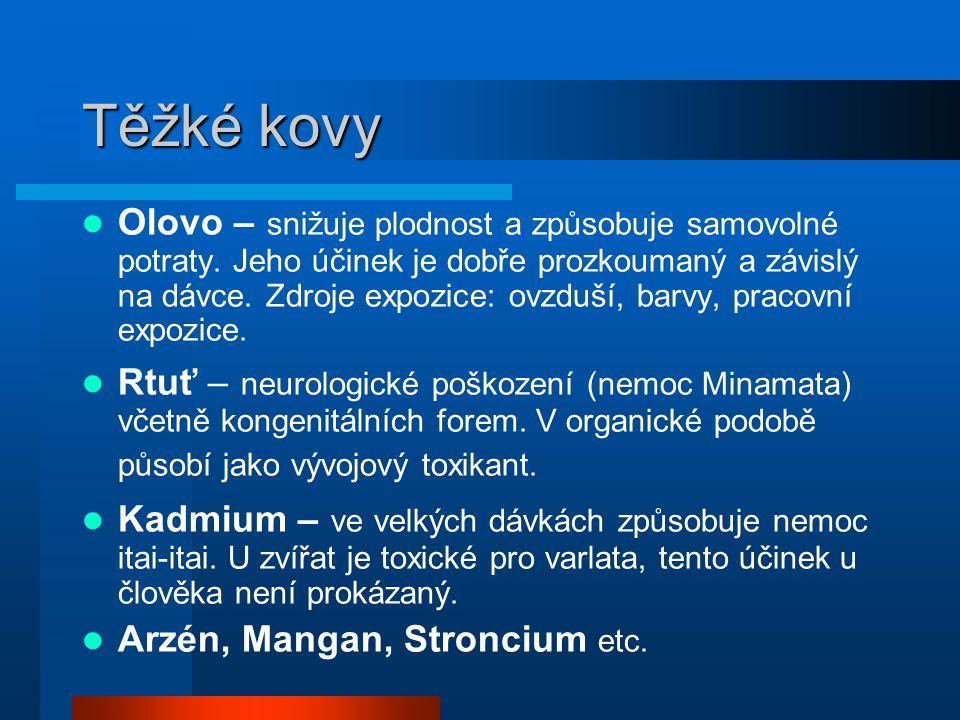 Těžké kovy  Olovo – snižuje plodnost a způsobuje samovolné potraty.
