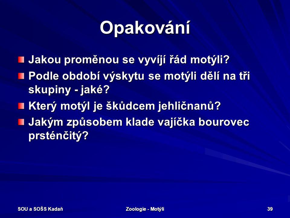SOU a SOŠS Kadaň Zoologie - Motýli 38 Vyhodnocení 1.d 2.c 3.b 4.a 5.c