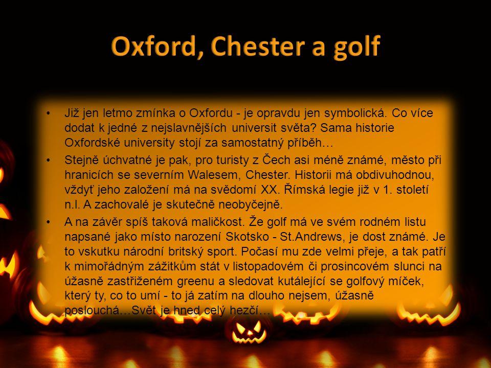 •Již jen letmo zmínka o Oxfordu - je opravdu jen symbolická. Co více dodat k jedné z nejslavnějších universit světa? Sama historie Oxfordské universit
